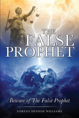 The False Prophet  -     By: Deniese Williams