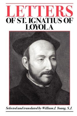Letters of Saint Ignatius of Loyola   -     By: Saint Ignatius, William J. Young