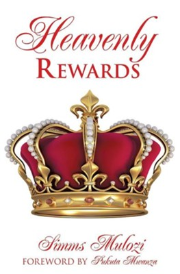 Heavenly Rewards  -     By: Simms Mulozi, Pukuta Mwanza