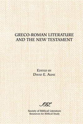 Greco-Roman Literature and the New Testament: Selected Forms and Genres  -     Edited By: David E. Aune     By: David E. Aune(ED.)