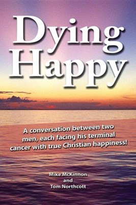 Dying Happy  -     By: Mike McKinnon, Tom Northcott