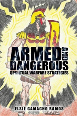 Armed and Dangerous  -     By: Elsie Camacho Ramos