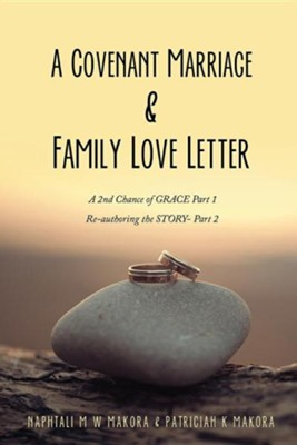 A Covenant Marriage & Family Love Letter  -     By: Naphtali M.W. Makora, Patriciah K. Makora
