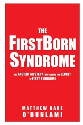 The Firstborn Syndrome  -     By: Matthew Dare O'Dunlami
