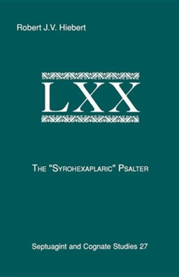 The Syrohexaplaric Psalter  -     By: Robert J. Hiebert