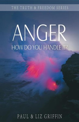 Anger: How Do You Handle It?  -     By: Paul Griffin, Liz Griffin