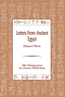 Letters from Ancient Egypt  -     By: Edward Frank Wente