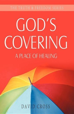 God's Covering: A Place of Healing  -     By: David Cross