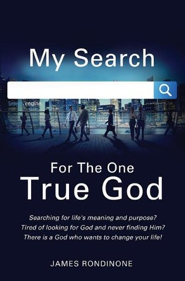 My Search for the One True God  -     By: James Rondinone