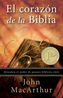 El Corazon de la Biblia = The Heart of the Bible  -     By: John MacArthur Jr.