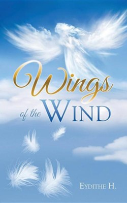Wings of the Wind  -     By: Eydithe H.