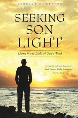 Seeking Son Light  -     By: Rebecca S. Helton