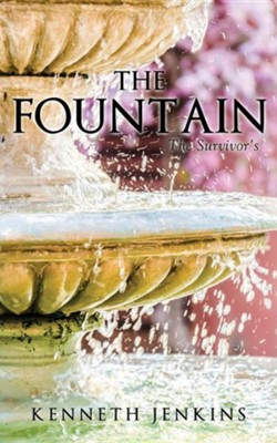 The Fountain  -     By: Kenneth Jenkins