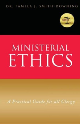 Ministerial Ethics  -     By: Pamela J. Smith-Downing