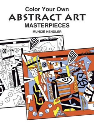 Color Your Own Abstract Art Masterpieces  -     By: Muncie Hendler, Nicholas Krushenick