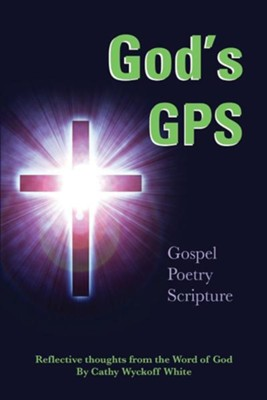 God's G P S  -     By: Cathy Wyckoff White