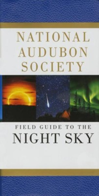 National Audubon Society Field Guide to the Night Sky   -     By: Mark R. Chartrand, Wil Tirion