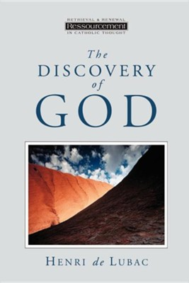 The Discovery of God   -     By: Henri De Lubac