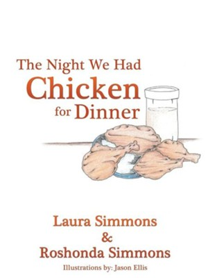 The Night We Had Chicken for Dinner  -     By: Laura Simmons, Roshonda Simmons     Illustrated By: Jason Ellis