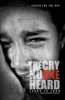 The Cry No One Heard  -     By: Sharyn Anderson Campbell