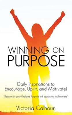 Winning on Purpose  -     By: Victoria Calhoun