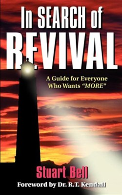 In Search of Revival A Guide for Everyone Who Wants More  -     By: Stuart Bell