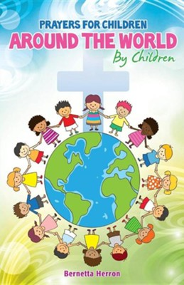 Prayers for Children Around the World by Children  -     By: Bernetta Herron