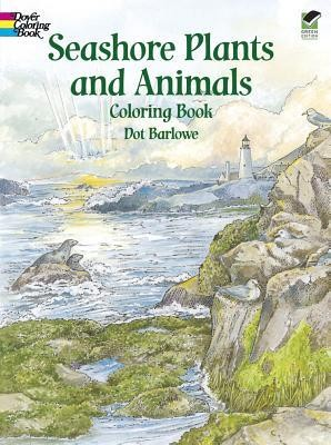 Seashore Plants and Animals Coloring Book  -     By: Dot Barlowe