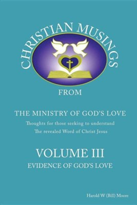 Christian Musings Evidence of God's Grace: Volume III  -     By: Harold W. Moore