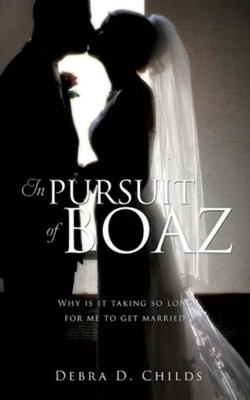 In Pursuit of Boaz  -     By: Debra D. Childs