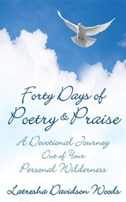 Forty Days of Poetry & Praise  -     By: Latresha Davidson Woods