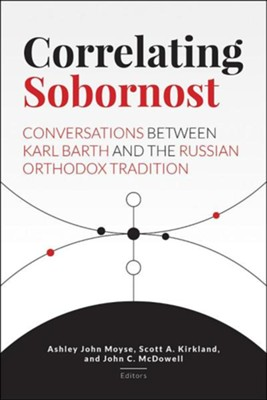 Correlating Sobornost  -     Edited By: Scott A. Moyse, S.A. Kirkland, John C. McDowell
