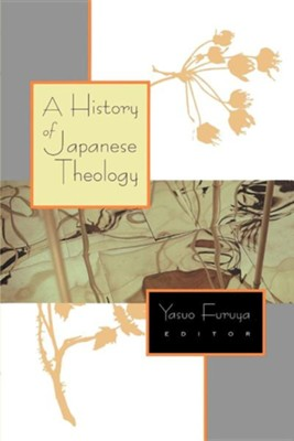 A History of Japanese Theology    -     By: Yasuo Faruya