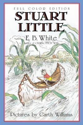 Stuart Little 60th Anniversary Edition (Full Color)  -     By: E.B. White     Illustrated By: Garth Williams, Rosemary Wells