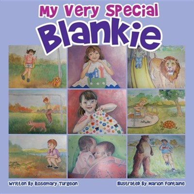 My Very Special Blankie  -     By: Rosemary Turgeon, Marion Fontaine