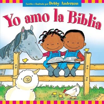 Yo Amo la Biblia = I Love My Bible!  -     By: Debby Anderson     Illustrated By: Debby Anderson