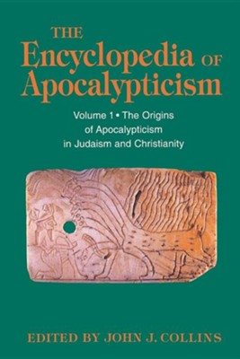 The Encyclopedia of Apocalypticism             Christianity, Vol. 01    -     By: John J. Collins