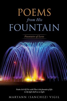 Poems from His Fountain  -     By: Maryann (Sanchez) Vigil