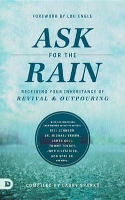 Ask for the Rain  -     By: Larry Sparks