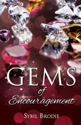 Gems of Encouragement  -     By: Sybil Brodie