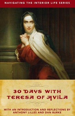 30 Days with Teresa of Avila  -     By: Anthony Lilles