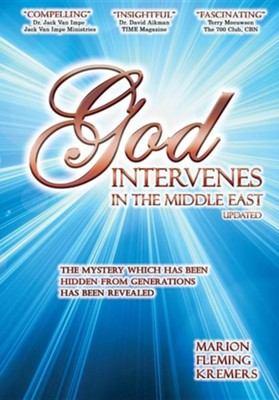 God Intervenes in the Middle East  -     By: Marion F. Kremers