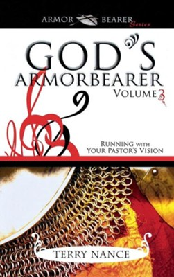 God's Armorbearer: Running with Your Pastor's Vision  -     By: Terry Nance