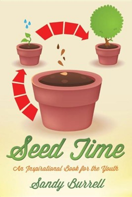 Seed Time  -     By: Sandy Burrell