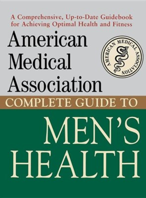 American Medical Association Complete Guide to Men's Health  -     By: American Medical Association