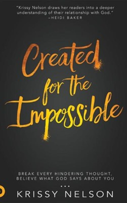 Created for the Impossible: Break Every Hindering Thought, Believe What God Says about You  -     By: Susan Nelson, Jeri Hill