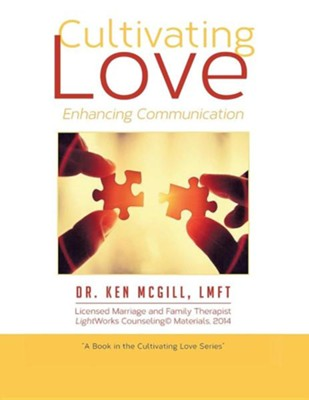 Cultivating Love  -     By: Ken McGill