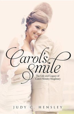 Carol's Smile  -     By: Judy C. Hensley
