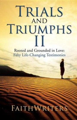 Trials and Triumphs II  -     By: Faithwriters