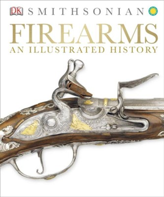 Firearms: An Illustrated History  -